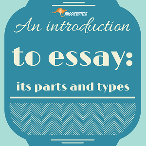 An Introduction to Essay: Its Parts and Types